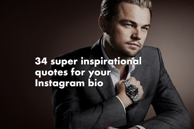 34 Super Inspirational Quotes For Your Instagram Bio