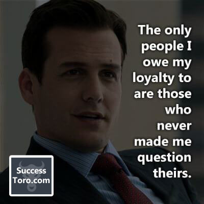"""The only people I owe my loyalty to are those who never made me question theirs."""