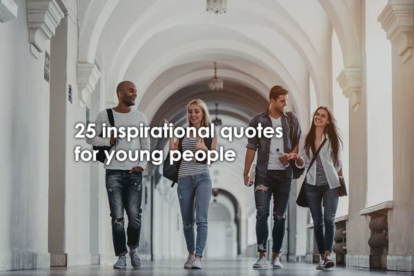 25 Most Inspirational Quotes For Young People
