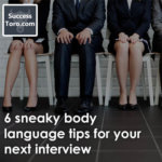 6 sneaky body language tips for your next interview