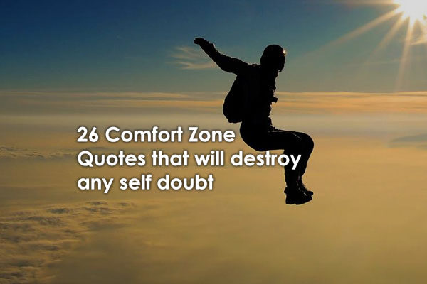 Comfort Quotes Cool 48 Comfort Zone Quotes That Will Destroy Any Self Doubt