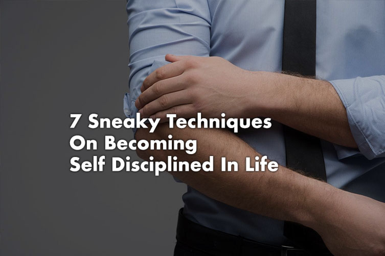 Self disciplined in life